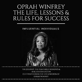 Oprah Winfrey: The Life, Lessons & Rules for Success                   De :                                                                                                                                 Influential Individuals                               Lu par :                                                                                                                                 Akemi Genevieve Littwin                      Durée : 1 h et 39 min     Pas de notations     Global 0,0