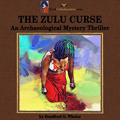 The Zulu Curse: An Archaeological Mystery Thriller audiobook cover art