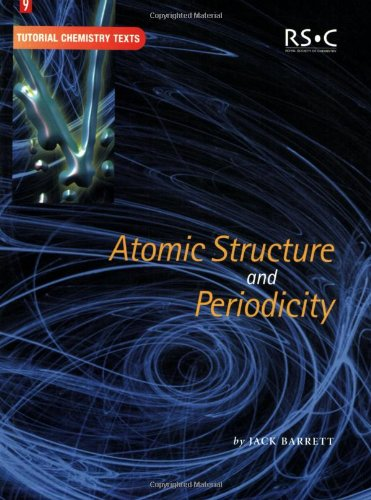 Atomic Structure and Periodicity (Tutorial Chemistry Texts (Volume 9))