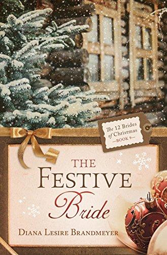 Book: The Festive Bride (The 12 Brides of Christmas Book 9) by Diana Lesire Brandmeyer