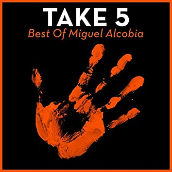 Take 5 - Best Of Miguel Alcobia