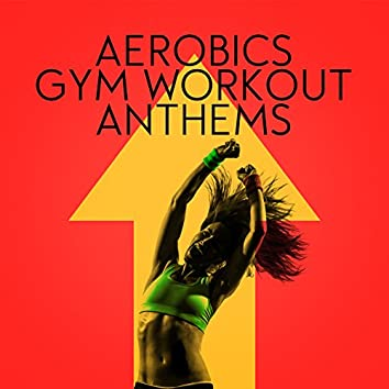 Aerobics: Gym Workout Anthems