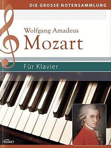 Wolfgang Amadeus Mozart: Für Klavier (Die große Notensammlung)