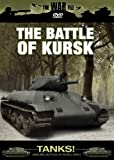 The War File: Tanks! The Battle of Kursk