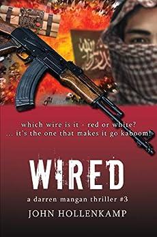 Wired (A Darren Mangan Thriller Book 3) by [John Hollenkamp]