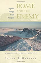 Rome and the Enemy: Imperial Strategy in the Principate