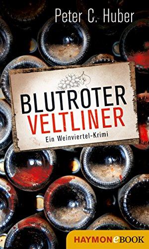 Blutroter Veltliner: Ein Weinviertel-Krimi (HAYMON TASCHENBUCH)