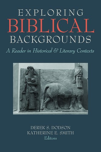 Compare Textbook Prices for Exploring Biblical Backgrounds: A Reader in Historical and Literary Contexts  ISBN 9781481308540 by Dodson, Derek S.,Smith, Katherine E.