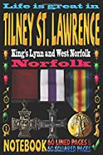 Life is great in Tilney St. Lawrence King's Lynn and West Norfolk Norfolk: Notebook | 120 pages - 60 Lined pages + 60 Squa...