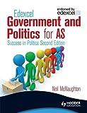 Edexcel Government & Politics in the Uk for As: Success in Politics