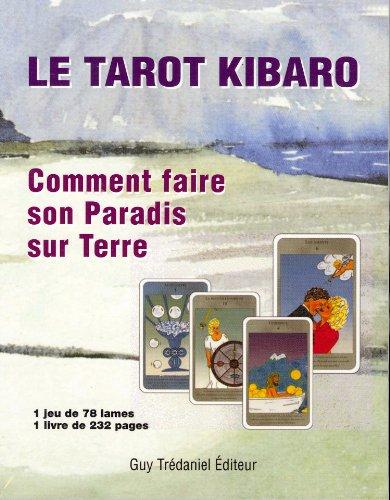 Le tarot Kibaro : Comment faire son Paradis sur Terre