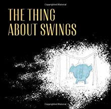 The Thing About Swings