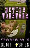 Better Together (Win Win for the Win Book 1)