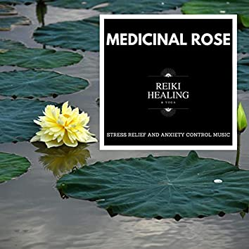 Medicinal Rose - Stress Relief And Anxiety Control Music