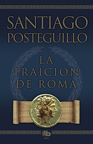 La traición de Roma: Africanus iii (Trilogía Africanus)