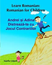 Children's Romanian book: Ben and Gwen Play the Game of Opposites. Andrei si Adi: (Romanian Edition) Kids book in Romanian. (Bilingual Edition) ... picture books for children) (Volume 4)