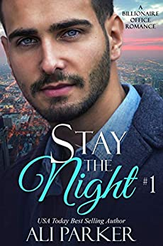 Stay The Night Book 1 by [Ali Parker]
