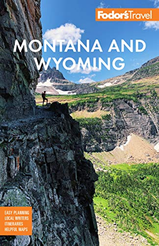 Fodor's Montana and Wyoming: with Yellowstone, Grand Teton, and Glacier National Parks (Full-color Travel Guide) (English Edition)