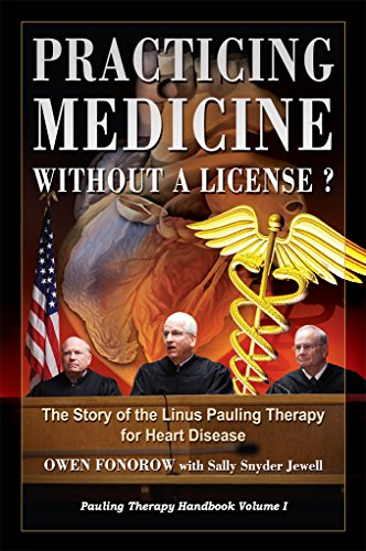 Practicing Medicine Without A License? The Story of the Linus Pauling Therapy  for Heart Disease: Second Edition (Pauling Therapy Handbook Book 1) (English Edition)