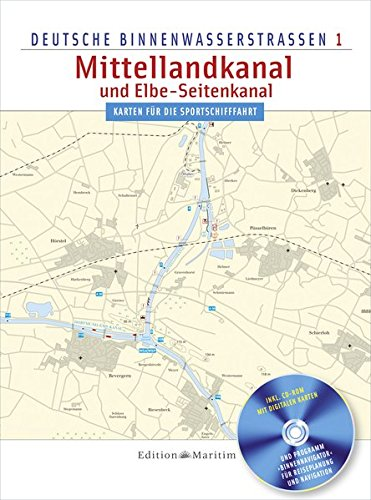 Mittellandkanal und Elbe-Seitenkanal: Deutsche Binnenwasserstraßen 1