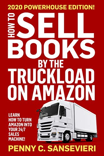 How to Sell Books by the Truckload on Amazon - 2020 Updated Edition: Learn how to turn Amazon into your 24/7 sales machine! (English Edition)