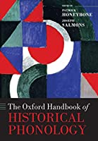 The Oxford Handbook of Historical Phonology (Oxford Handbooks in Linguistics)