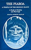 The Piaroa: A People of the Orinoco Basin : A Study in Kinship and Marriage