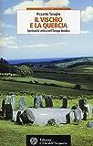 Il vischio e la quercia. Spiritualità celtica nell'Europa druidica...
