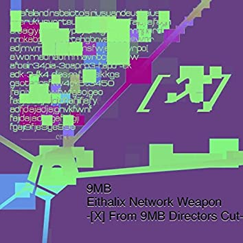 Eithalix Network Weapon-X-Next: From 9Mb Directors Cut
