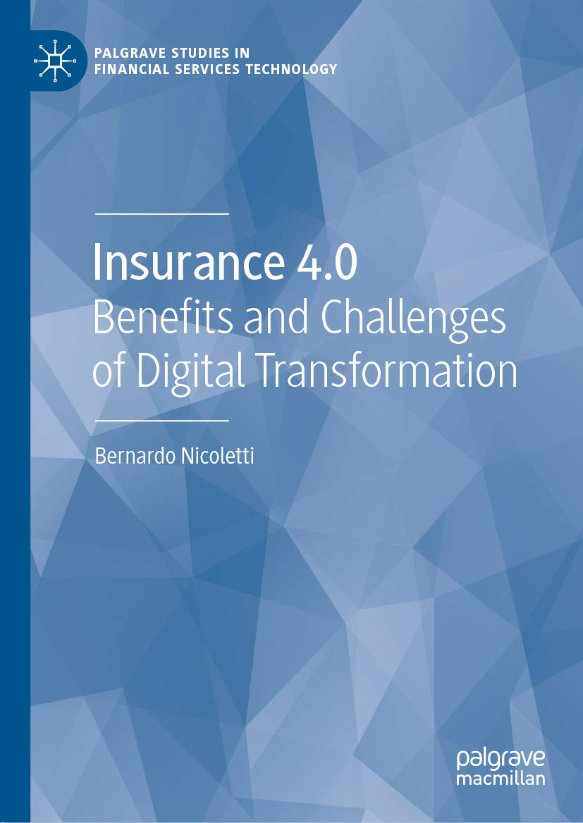 Insurance 4.0: Benefits and Challenges of Digital Transformation (Palgrave Studies in Financial Services Technology)
