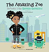 The Amazing Zoe: Defeats The Germie Germlins