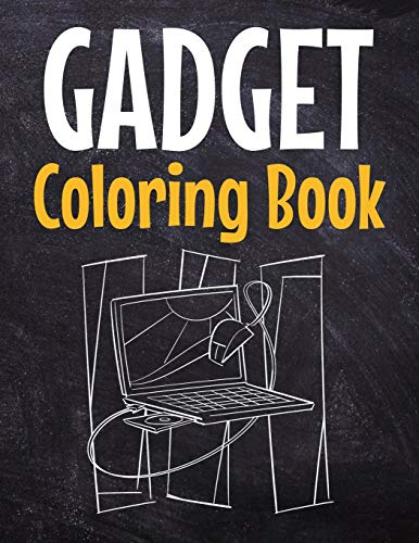 Gadget Coloring Book: Awesome Coloring Book For Teen Kids And Adults