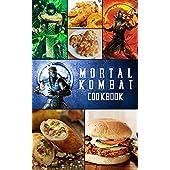 Mortal Kombat Cookbook: The Recipes Mortal Kombat Every Kitchen (English Edition)