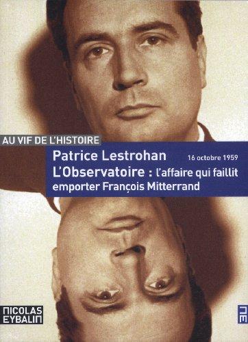 L'observatoire, l'affaire qui faillit emporter François Mitterand