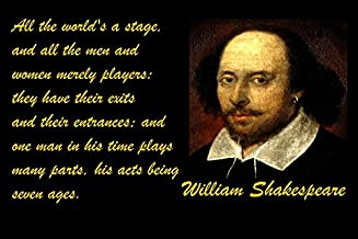 12x18 Poster Famous Quote All The World's A Stage, And All The Men And Women Merely Players They Have Their Exits And Thei...