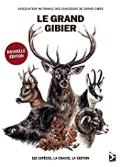 Le grand gibier d'ASSOC.NAT.CHASSEURS GRD GIBIER