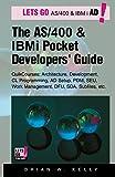 The AS/400 and IBM i Pocket Developers Guide: QuikCourses: Architecture, AD Setup, CL, PDM, SEU, DFU, Work Mgt. SDA, etc. (IBM AS/400 & IBM i Application Development Book 1) (English Edition)