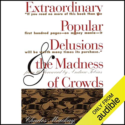 Couverture de Extraordinary Popular Delusions and the Madness of Crowds and Confusion