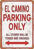 EL CAMINO Parking ONLY 注意看板メタル安全標識注意マー表示パネル金属板のブリキ看板情報サイントイレ公共場所駐車