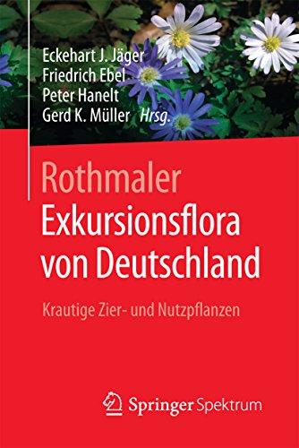 Rothmaler - Exkursionsflora von Deutschland: Krautige Zier- und Nutzpflanzen