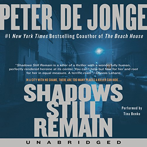 Shadows Still Remain                   By:                                                                                                                                 Peter de Jonge                               Narrated by:                                                                                                                                 Tina Benko                      Length: 6 hrs and 33 mins     7 ratings     Overall 4.6