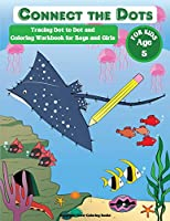Connect the Dots for Kids Age 5: Fun Tracing Dot to Dot and Coloring Workbook for Boys and Girls