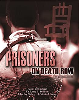 Prisoners on Death Row (Incarceration Issues: Punishment, Reform) by [Roger Smith]