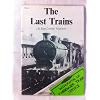 Last Trains: East Central Scotland v. 4