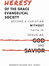 Heresy of the Grace Evangelical Society: Become a Christian without Faith in Jesus as God and Savior