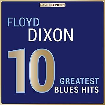 Masterpieces Presents Floyd Dixon: 10 Greatest Blues Hits