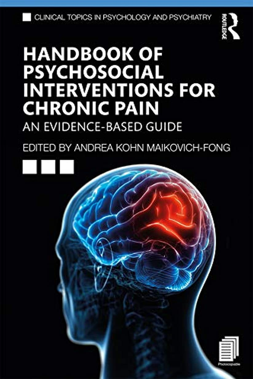 パット離すステートメントHandbook of Psychosocial Interventions for Chronic Pain: An Evidence-Based Guide (Clinical Topics in Psychology and Psychiatry) (English Edition)