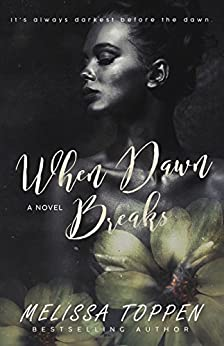 When Dawn Breaks by [Melissa Toppen, Silla Webb]