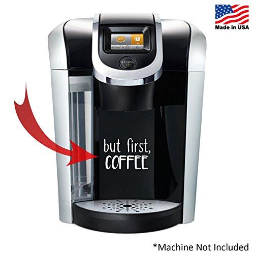 """""""But First, Coffee"""" - decal label For coffee maker Keurig Nespresso espresso mug machine"""