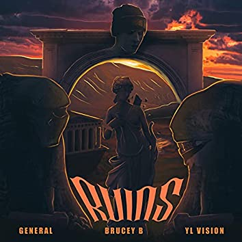 Ruins (feat. YL Vision & General)